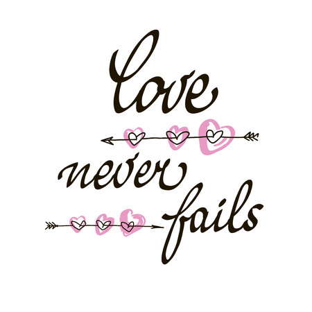fails: Love never fails lettering handmade vector calligraphy. Simple stylish text design template on white background. Hand drawn typography poster.