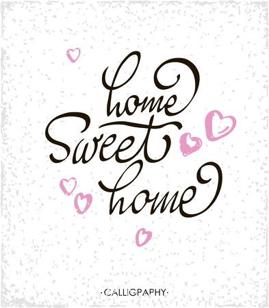 belettering typografie poster.Calligraphic citaat Home sweet home.For inwijdingsfeest posters, wenskaarten, huis decorations.illustration.