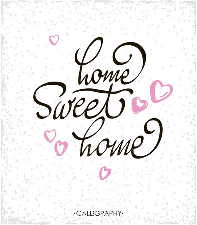 Calligraphic Quote Home Sweet Home.For Housewarming Posters, Greeting Cards