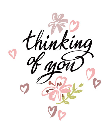 Thinking of you.  brush calligraphy. Handwritten ink lettering. Hand drawn design elements.