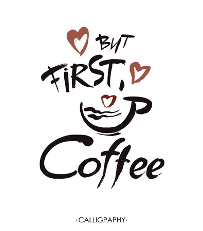 But first, coffee, ink hand lettering.  Modern brush calligraphy. Handwritten ink lettering. Hand drawn design elements.