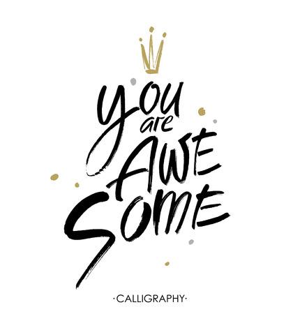Usted es maravilloso. Caligrafía moderna del cepillo Letras manuscritas de tinta. Dibujado a mano elementos de diseño.
