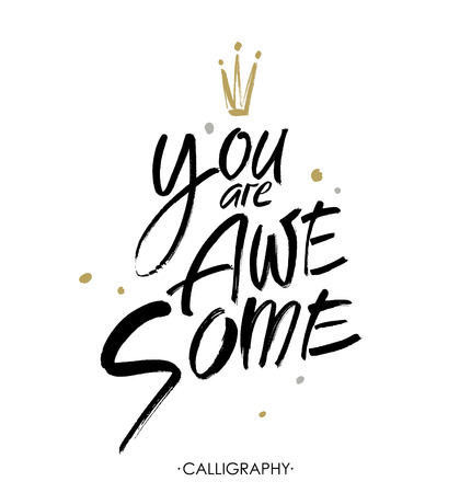 awesome: You are awesome. Modern brush calligraphy. Handwritten ink lettering. Hand drawn design elements. Illustration