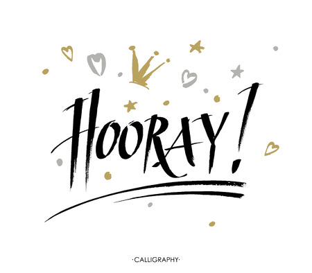 Hooray - modern calligraphy text with ink and brush. Positive saying, lettering for cards, posters and social media content.