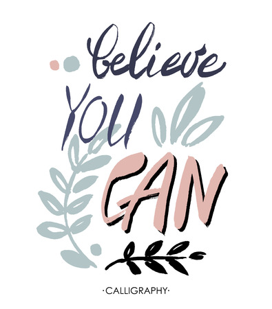 possibility: Believe you can - inspirational quote, typography art.  Lettering for posters, cards design. Vector phrase on a white background. Illustration