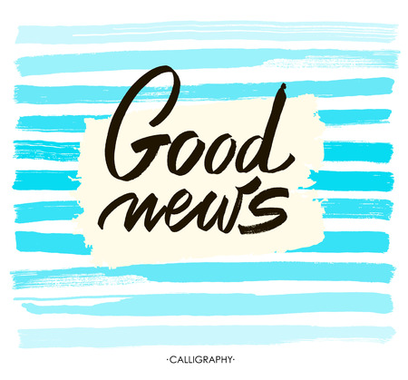 good news: Good news. white ink calligraphy for cards, prints and social media content, trendy design. Positive quote, lettering acrylic blue stripes on a white background.