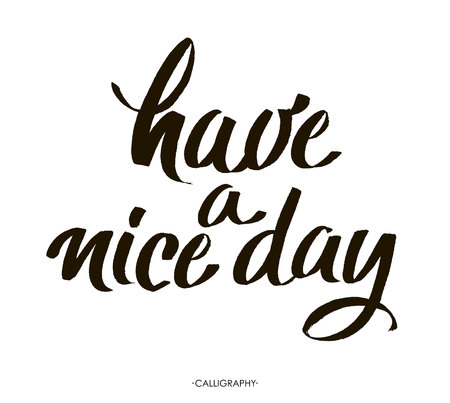have: Have a nice day lettering for cards