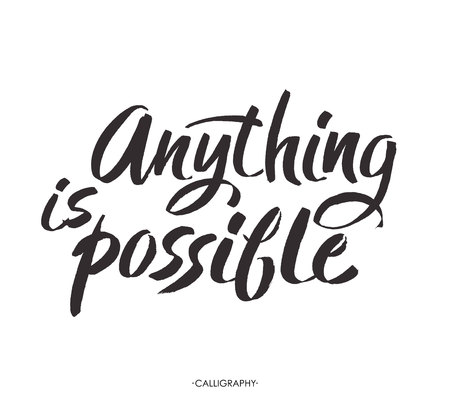 anything: Brush lettering quote anything is possible at  white background Illustration