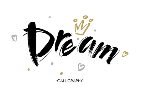Vector hand lettering Dream isolated on white background. Positive brush inscription