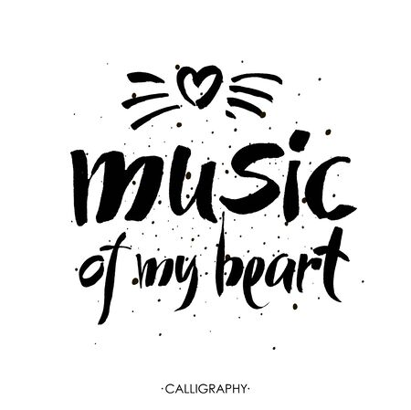 sentence: Music of my heart. Hand lettering quote. Motivational poster. Vector