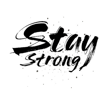 Stay strong vector lettering illustration. Hand drawn phrase. Handwritten modern brush calligraphy for invitation and greeting card, t-shirt, prints and posters Vector illustration.