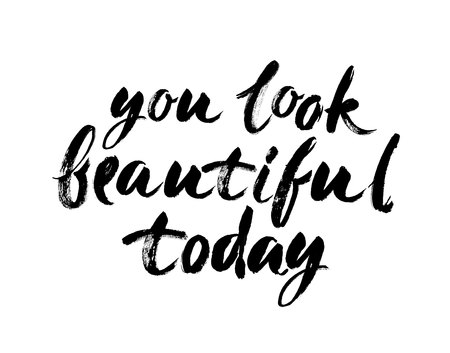 You look beautiful today Handwritten modern brush lettering. Vector illustration Illustration