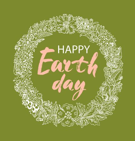 Happy Earth Day hand lettering card, background. Vector illustration with wreath of flowers and leaves for banner, poster. Modern brush calligraphic style. Hand lettering