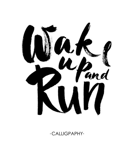 Lettering quotes motivation for life and happiness. Calligraphy Inspirational quote. Morning motivational quote design. For postcard poster graphic design. Wake up and run. Vector. Modern brush calligraphic style.