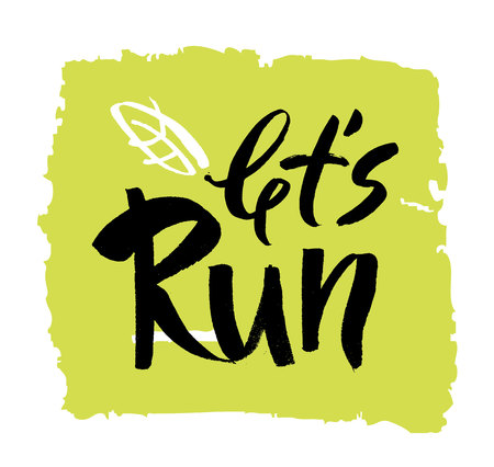 Let s run. Modern brush calligraphic style. Hand lettering and custom typography for your design. Vector Illustration