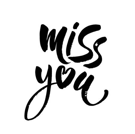 Miss you inscription. Hand drawn modern brush lettering. Vector illustration.
