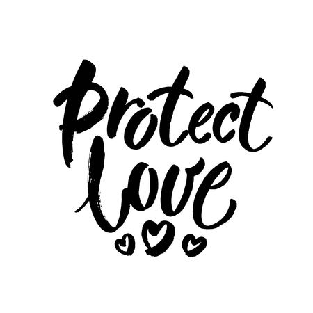 Protect love Romantic slogan against discrimination of love, same sex marriage and LGBT. Brush lettering inscription.