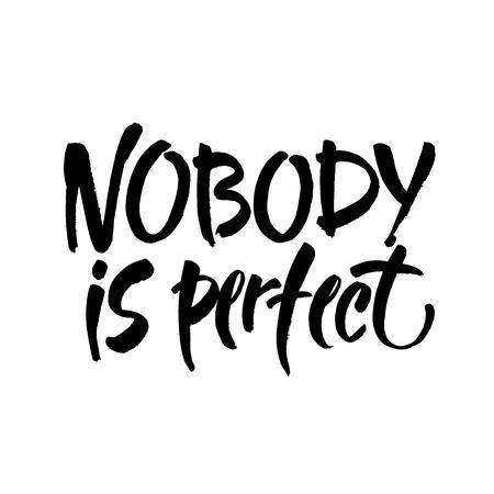 Nadie es perfecto. Frase inspiradora sobre cometer errores y perfeccionismo. Cita motivacional, letras vectoriales.