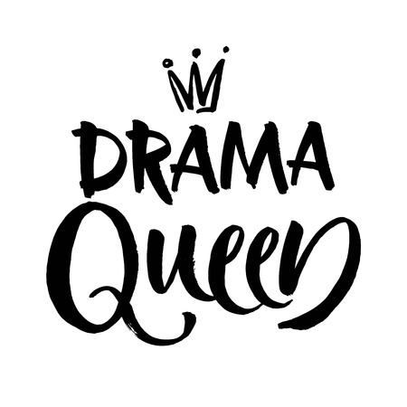 drama queen black and white hand lettering inscription, handwritten motivational and inspirational positive quote, calligraphy vector. Modern brush calligraphy.