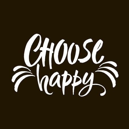 Hand drawn lettering. Ink illustration. Modern brush calligraphy. Isolated on black background. Choose happy text. Illustration
