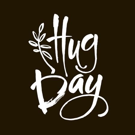 January 21 - national hug day - hand lettering inscription text to winter holiday design, calligraphy vector illustration. Modern brush calligraphy.