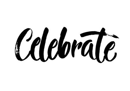 Celebrate vintage typography handwritten vector illustration, brush pen lettering, for greeting. Modern brush calligraphy.