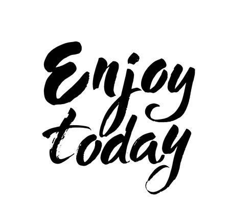 Hand lettering Enjoy today texto, aislado sobre fondo blanco. Ilustración de tipo retro de vector. Letras de mano de tinta de pincel moderno.