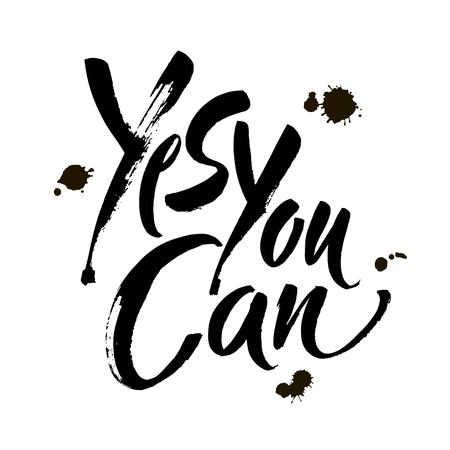 Yes you can. Motivation handwritten quote phrase design. Hand lettering. Modern brush calligraphy. Vector illustration.