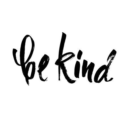 Be kind postcard. Hand drawn positive quote. Ink illustration. Modern brush calligraphy. Isolated on white background. Vector
