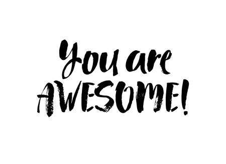 You are awesome. Modern brush calligraphy. Handwritten ink lettering. Hand drawn design elements. Vector illustration