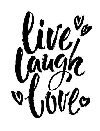 Poster di tipografia disegnati a mano. Citazione ispiratrice risata dal vivo amore. Per biglietti di auguri, San Valentino, matrimoni, poster, stampe o decorazioni per la casa. Calligrafia moderna dell'inchiostro della spazzola. Vettore