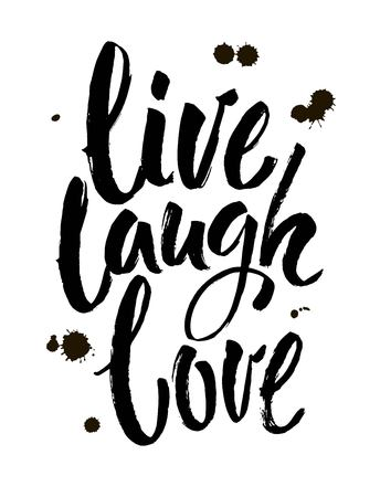 Hand drawn typography poster.Inspirational quote live laugh love.For greeting cards, Valentine day, wedding, posters, prints or home decorations. Modern brush ink calligraphy. Vector