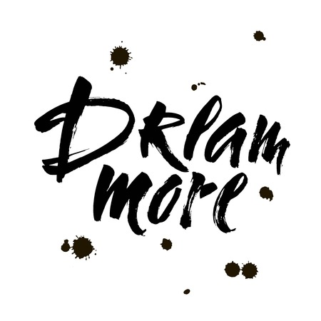 Dream more saying. Inspirational quote about dreaming and wondering. Modern calligraphy inscription. Black typography isolated on white background  イラスト・ベクター素材