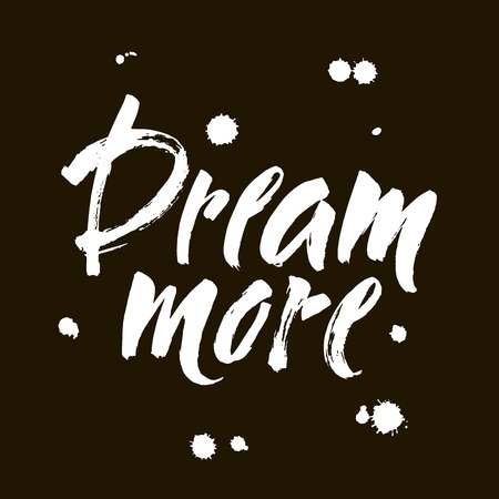 Dream more saying. Inspirational quote about dreaming and wondering. Modern calligraphy inscription. White typography isolated on black background  イラスト・ベクター素材