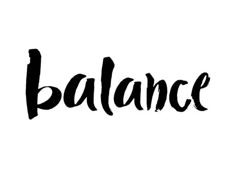 Vector illustration Balance . Hand written word with black ink. Isolated on white background. Modern calligraphy.