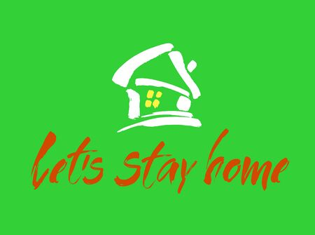 Lets stay home. Vector quote, handwritten with brush. Modern calligraphy for posters, social media content and cards.
