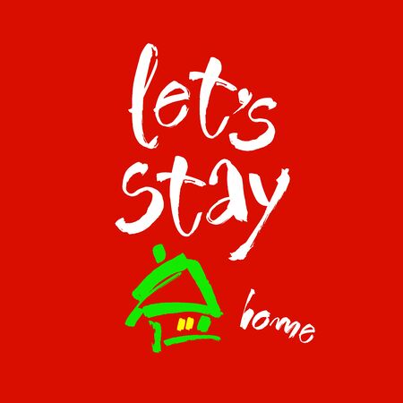 Lets stay home. Vector quote, handwritten with brush. Modern calligraphy for posters, social media content and cards. Isolated on red background 向量圖像