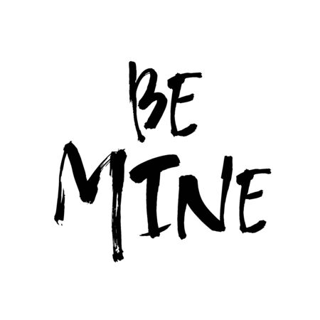 Be mine hand lettering, black ink calligraphy isolated on white background. Valentines Day vector design.