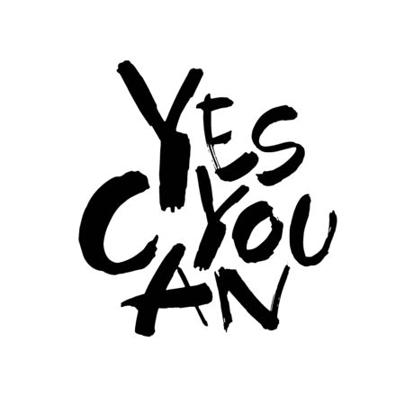 Yes you can. Motivation handwritten quote phrase design. Hand lettering. Modern brush calligraphy. Vector
