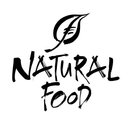 Natural food. Handwritten lettering for restaurant, cafe menu, labels,  badges, stickers or icons. Calligraphic and typographic vector illustration