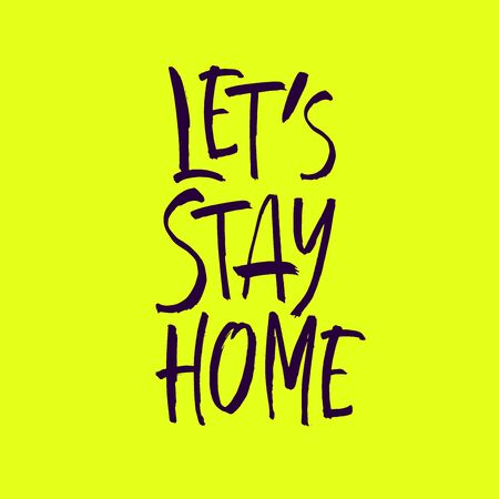 Let's stay home. Vector quote, handwritten with brush. Modern calligraphy for posters, social media content and cards. Black saying isolated on yellow background Vettoriali