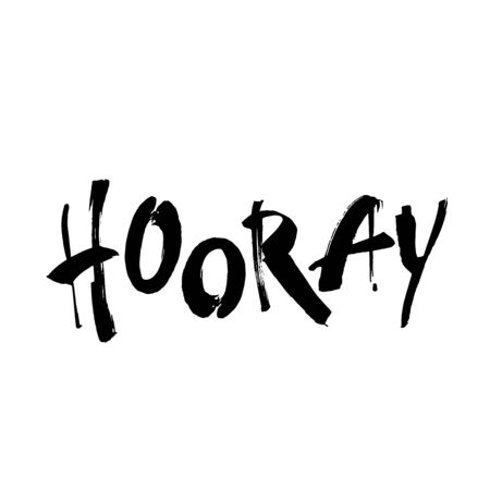 Hooray - modern calligraphy text handwritten with ink and brush. Positive saying, hand lettering for cards, posters and social media content. Vector Vetores