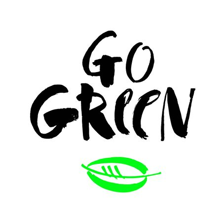 Go green slogan. Save earth and less waste concept. Hand drawn ecology lettering badge, eco friendly lifestyle poster, t shirt print, sticker emblem, banner, tote bag design.