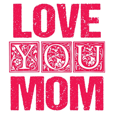 Love You Mom Typographic design for gift cards, posters, labels, tags, t-shirt print.