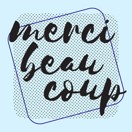 Mersi beaucoup. Lettering grneeting card invitation T-shirt print design. Handwritten modern brush lettering Typographic imitation with free font