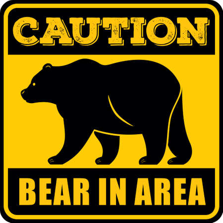 Caution Bear in Area sign.