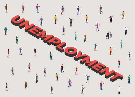 unemployment concept with people crowd beside big text un employment with modern isometric style vector illustration