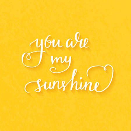 sol radiante: Usted es mi sol Mano cartel de la tipograf�a dibujada. Cita rom�ntica para la tarjeta del d�a de San Valent�n o la tarjeta de fecha. Tipograf�a vector inspirada.