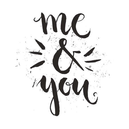 text word: Me and you - perfect lettering for save the date card, wedding design or romantic poster. Vector art. Handdrawn lettering design. Illustration