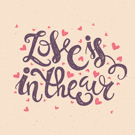encouraging: Inspirational and encouraging quote - Love is in the air - with hearts. Poster or t-shirt design. Typographic collection. Illustration